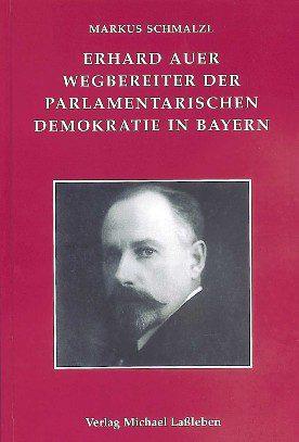 Erhard Auer – Wegbereiter Der Parlamentarischen Demokratie In Bayern