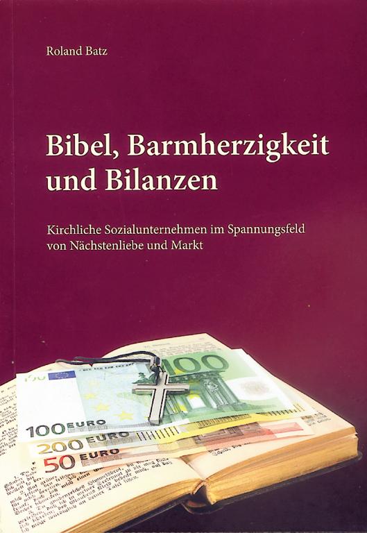 Bibel, Barmherzigkeit Und Bilanzen