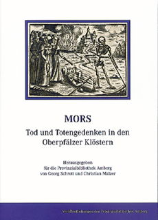 Mors – Tod Und Totengedenken In Den Oberpfälzer Klöstern