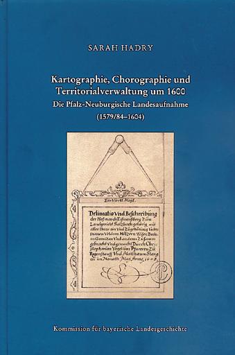 Hadry, Kartographie, Chorographie Und Territorialverwaltung Um 1600