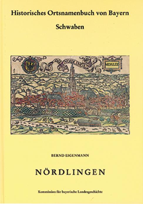 Eigenmann Bernd, Historisches Ortsnamenbuch Von Bayern, Teil Schwaben, Band 15 Nördlingen