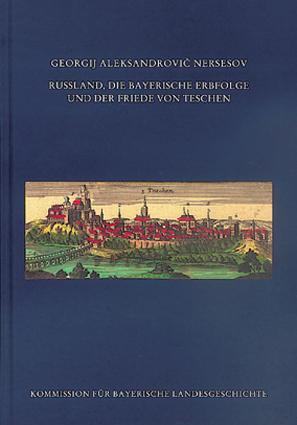 Georgij A. Nersesov, Rußland, Die Bayerische Erbfolge Und Der Friede Von Teschen