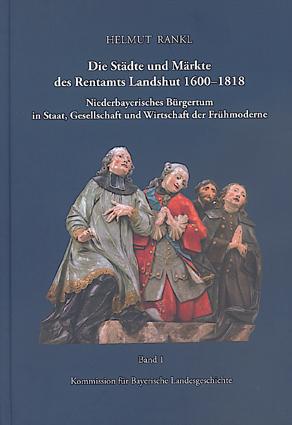 Helmut Rankl, Die Städte Und Märkte Des Rentamts Landshut 1600-1818